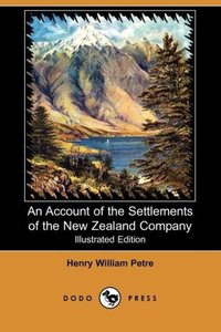 An Account of the Settlements of the New Zealand Company (Illust