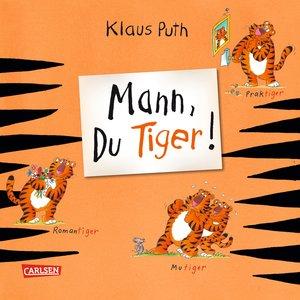Mann, du Tiger!