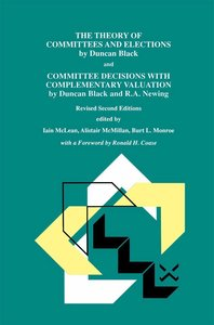 The Theory of Committees and Elections by Duncan Black and Commi