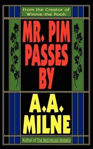 Mr. Pim Passes By