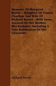 Memoirs Of Margaret Baxter - Daughter Of Francis Charlton And Wi