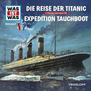 Was ist was Hörspiel-CD: Die Reise der Titanic/ Expedition Tauch