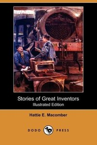 Stories of Great Inventors (Illustrated Edition) (Dodo Press)