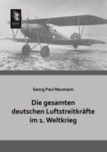 Die gesamten deutschen Luftstreitkräfte im 1. Weltkrieg