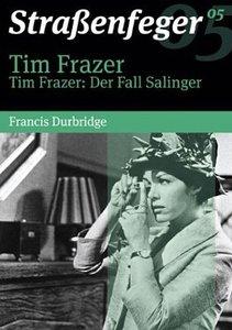 Straßenfeger 05 - Tim Frazer / Tim Frazer: Der Fall Salinger