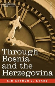 Through Bosnia and the Herzegovina on Foot During the Insurrecti