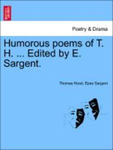 Humorous poems of T. H. ... Edited by E. Sargent.