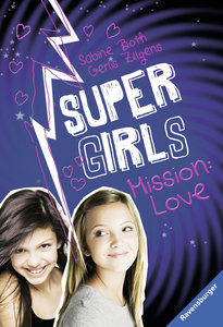 Super Girls, Mission: Love