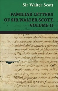 Familiar Letters of Sir Walter Scott - Volume II