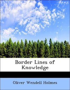 Border Lines of Knowledge