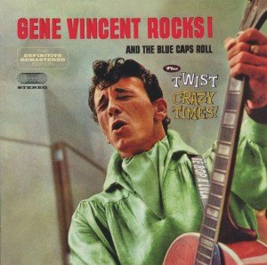 Gene Vincents Rocks/Twist Crazy...