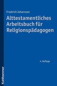 Alttestamentliches Arbeitsbuch für Religionspädagogen
