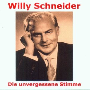 Willy Schneider-Die unvergessene Stimme