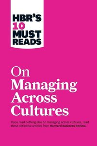 HBR's 10 Must Reads on Managing Across Cultures (HBR's 10 Must R