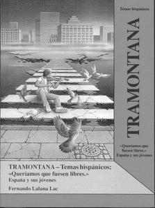 """Tramontana / """"Queriamos que fuesen libres"""". Espana y sus jóvenes"""