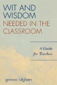Wit and Wisdom Needed in the Classroom