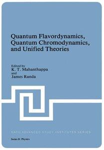 Quantum Flavordynamics, Quantum Chromodynamics, and Unified Theo