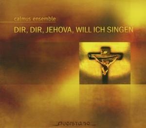 Dir,Dir,Jehova,Will Ich Singen