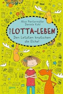 Mein Lotta-Leben 06 - Den Letzten knutschen die Elche