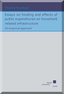 Essays on funding and effects of public expenditures on househol