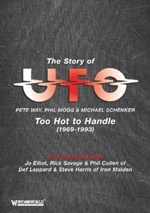 Story Of UFO: Too Hot To Handle 1969-1993