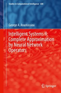 Intelligent Systems II: Complete Approximation by Neural Network