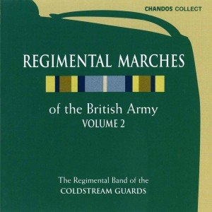 Regimental Marches Of The British Army Vol.2