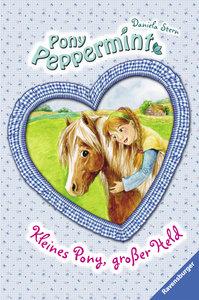 Pony Peppermint 03. Kleines Pony, großer Held