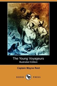 The Young Voyageurs (Illustrated Edition) (Dodo Press)