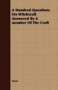 A Hundred Questions On Witchcraft Answered By A member Of The Cr