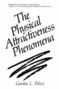 The Physical Attractiveness Phenomena