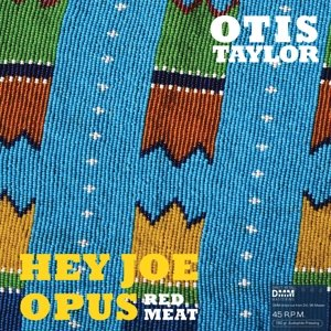 Hey Joe Opus Red Meat (45 RPM)