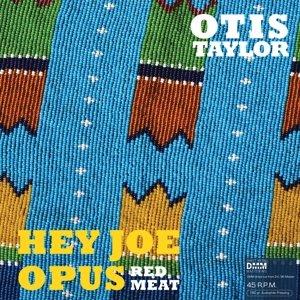 Hey Joe Opus Red Meat (45 RPM)