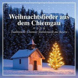 Weihnachtslieder aus dem Chiemgau