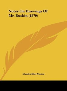 Notes On Drawings Of Mr. Ruskin (1879)