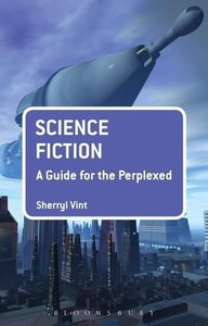 Science Fiction: A Guide for the Perplexed