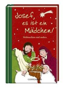 Josef, es ist ein Mädchen! Weihnachten mal anders