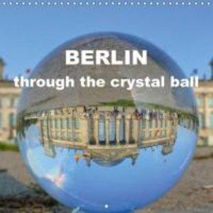 BERLIN through the crystal ball (Wall Calendar 2015 300 × 300 mm
