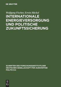 Internationale Energieversorgung und politische Zukunftssicherun
