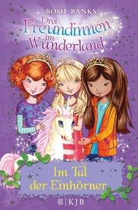 Drei Freundinnen im Wunderland 02. Im Tal der Einhörner