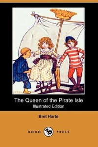 The Queen of the Pirate Isle (Illustrated Edition) (Dodo Press)