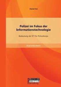 Polizei im Fokus der Informationstechnologie: Bedeutung der ICT