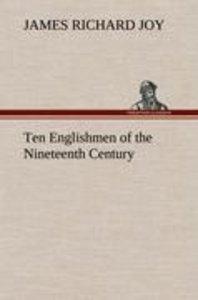 Ten Englishmen of the Nineteenth Century