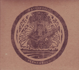 Psychedelic Pernambuco
