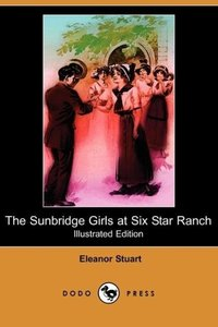 The Sunbridge Girls at Six Star Ranch (Illustrated Edition) (Dod