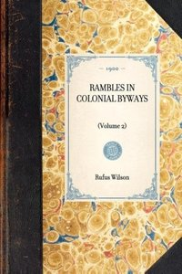 RAMBLES IN COLONIAL BYWAYS~(Volume 2)