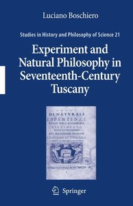 Experiment and Natural Philosophy in Seventeenth-Century Tuscany