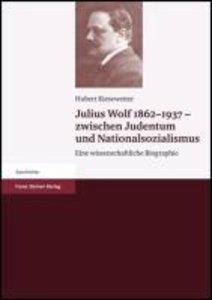 Julius Wolf 1862-1937 - zwischen Judentum und Nationalsozialismu