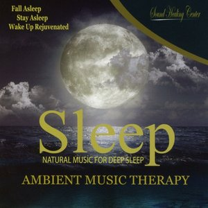 Sleep: Ambient Music Therapy