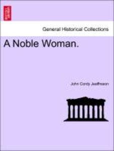 A Noble Woman. VOL. III